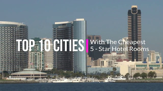 Top 10 Cities Where 5 Star Hotel Rooms Are Cheapest
