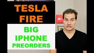 TESLA FIRE AT GIGAFACTORY - NEW IPHONES SELLING STRONG