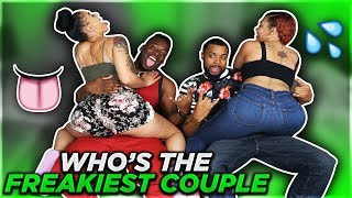 WHO'S THE FREAKIEST COUPLE!? 😱👅💦