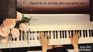 NGƯỜI LẠ ƠI ! Piano cover cực kỳ lãng mạng
