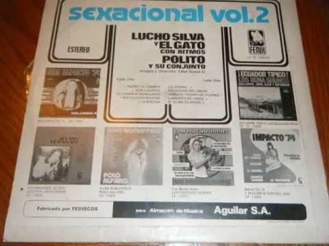 LUCHO SILVA Y EL GATO.- RIOBAMBEÑITA / TRAS DE UNA PIEDRA / DON LUCHITO ///