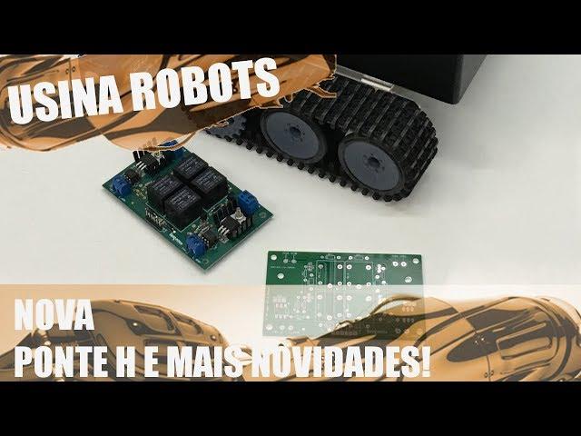 NOVA PCB PONTE H E OUTRAS NOVIDADES | Usina Robots US-2 #092