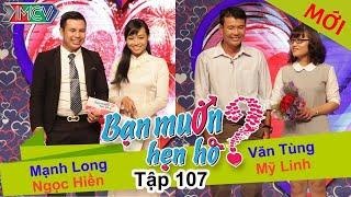 BẠN MUỐN HẸN HÒ - Tập 107   Mạnh Long - Ngọc Hiền   Văn Tùng - Mỹ Linh   18/10/2015