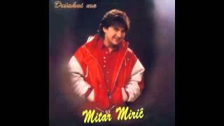 Mitar Miric - Ljubila je prvi put - (Audio 1995) HD