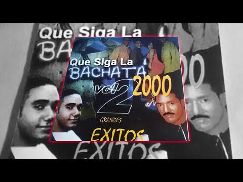 Que Siga La Bachata Vol2 2000 Grandes Exitos