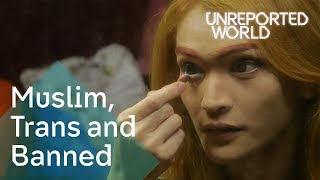 Transgender, Muslim and banned in Malaysia   Unreported World