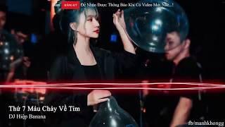 NONSTOP Vinahouse 2019 - Thứ 7 Máu Chảy Về Tim Remix - DJ Hiệp BANANA