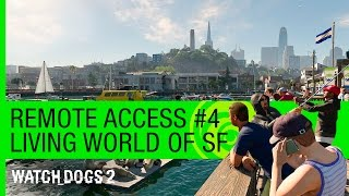 Watch Dogs 2 - Remote Access #4 - Living World of San Francisco