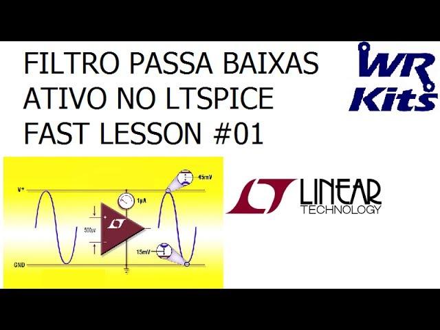 FILTRO PASSA BAIXAS ATIVO NO LT SPICE | Fast Lesson #01
