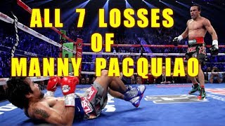 Manny  Paquiao 7 Lose Fight (pacman all losses)