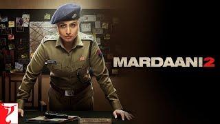 'మర్దానీ 2' రిలీజ్ ప్రోమో – రాణి ముఖర్జీ