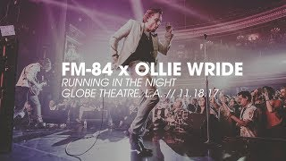 FM-84 x Ollie Wride | Running in the Night | Live at Globe Theare