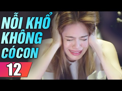 Nỗi Khổ Không Có Con Tập 12 | Phim Tình Cảm Thái Lan Mới Hay Nhất Lồng Tiếng