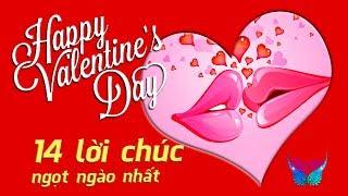 14 Lời chúc Valentine ngọt ngào, ý nghĩa và ấn tượng nhất năm 2018 (Happy Valentines day 14/2)