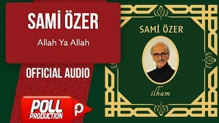 Sami Özer - Allah Ya Allah