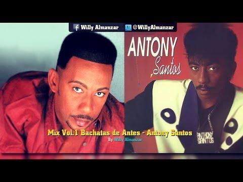 Anthony Santos (Mix Bachata De Antes Completas) V01