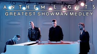 The Greatest Showman Medley | Anthem Lights