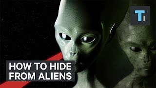 Scientists figured out how to hide from aliens