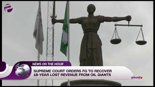 Supreme Court Orders FG To Recover 18-Year Old Lost Revenue From Oil Giants
