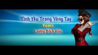 Tinh Yeu Trong Vong Tay Luong Bich Huu REMIX