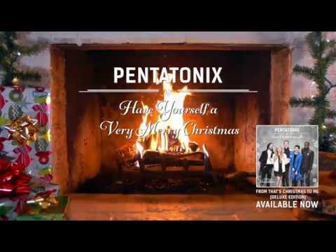 [Yule Log Audio] Have Yourself a Merry Little Christmas - Pentatonix
