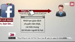 Vietcombank cảnh báo thủ đoạn giả mạo dịch vụ Internet Banking qua Facebook | VTV24