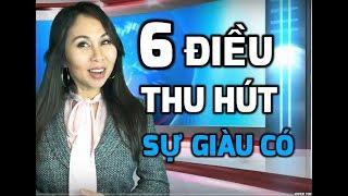 6 ĐIỀU THU HÚT SỰ GIÀU CÓ TRONG CUỘC SỐNG I LanBercu TV