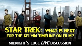 Star Trek: What is next for the Kelvin Timeline on Film ? LIVE Discussion