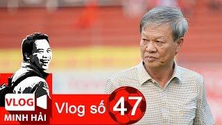 Vlog Minh Hải | Vụ hối lộ 50 triệu và sự thật về HLV Lê Thuỵ Hải
