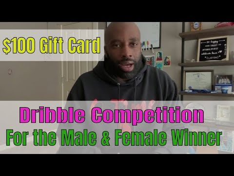 $100 Gift Card Dribble Competition for the Male and Female Winner