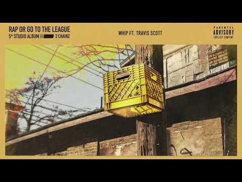 2 Chainz - Whip Feat. Travis Scott (Official Audio)