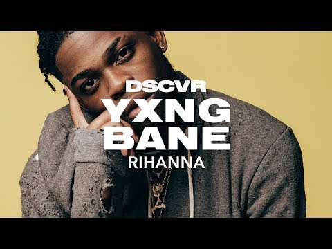 Yxng Bane - Rihanna (Live) - dscvr ARTISTS TO WATCH 2018