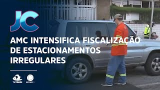 AMC intensifica fiscalização de estacionamentos irregulares