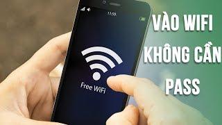 Cách vào mạng Wifi không cần mật khẩu cực dễ