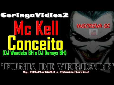 Baixar Mc Kell - Conceito (DJ Wandeko BH e DJ Dennys BH)