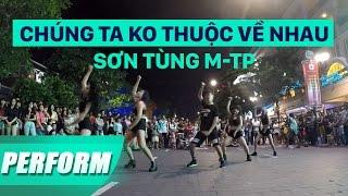 Lốc Cốc Show 11 | Chúng ta không thuộc về nhau - Sơn Tùng M-TP | Panoma | Phố đi bộ Nguyễn Huệ
