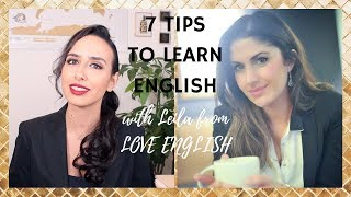 7 TIPS TO LEARN ENGLISH | WITH LEILA FROM LOVE ENGLISH!!!