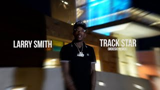 "Larry Smith - ""Track Star"" (Mooski Remix) A Visual by Al"