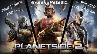 The Most Awesomely Awesome Game Ever - Planetside 2 Ps4 Pro Live Stream - Joeboski Gaming