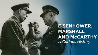 Eisenhower, Marshall and McCarthy: A Curious Political History