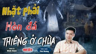 [TÂM LINH] Nhặt Phải Hòn Đá Thiêng Ở Chùa - Truyện Ma Có Thật Ở Việt Nam