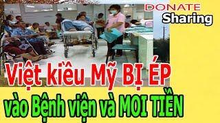 Việt kiều Mỹ B,Ị É,P v,à,o B,ệ,nh v,i,ệ,n và M,O,I T,I,Ề,N  - Donate Sharing