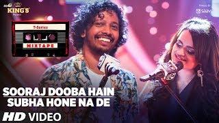 Sooraj Dooba Hain – Subha Hone Na De – Mix Tape