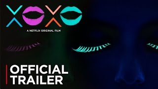 XOXO | Official Trailer [HD] | Netflix