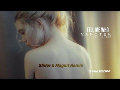 Vanotek feat. Eneli - Tell Me Who | Slider & Magnit Remix