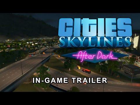 Cities: Skylines After Dark Trailer