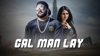 Gal Man Lay – Bhalu Rapper