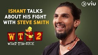 Ishant Talks About His Fight With Steve Smith   Vikram Sathaye   What The Duck Season2   Viu India
