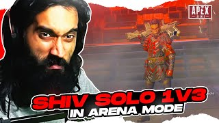 SHIVFPS SOLO AGAINST SQUAD IN ARENA MODE | 1 V 3 INSANE GAMEPLAY | SHIVFPS APEX BEST MOMENTS