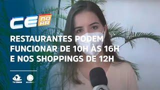 Restaurantes podem funcionar de 10h às 16h e nos shoppings de 12h às 18h